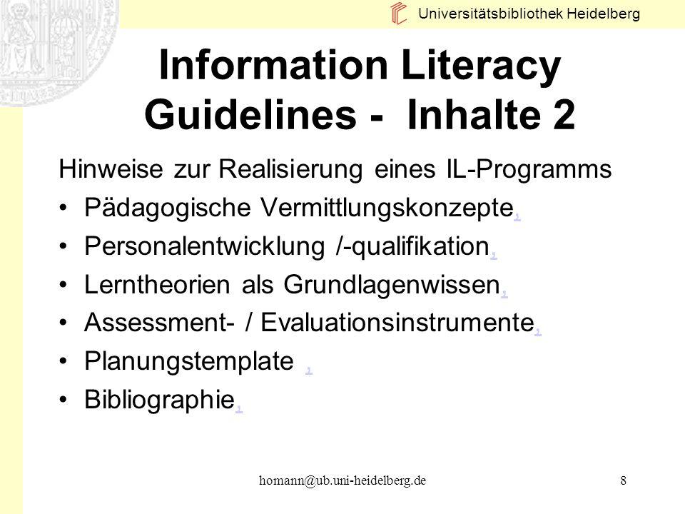 Universitätsbibliothek Heidelberg homann@ub.uni-heidelberg.de8 Information Literacy Guidelines - Inhalte 2 Hinweise zur Realisierung eines IL-Programm