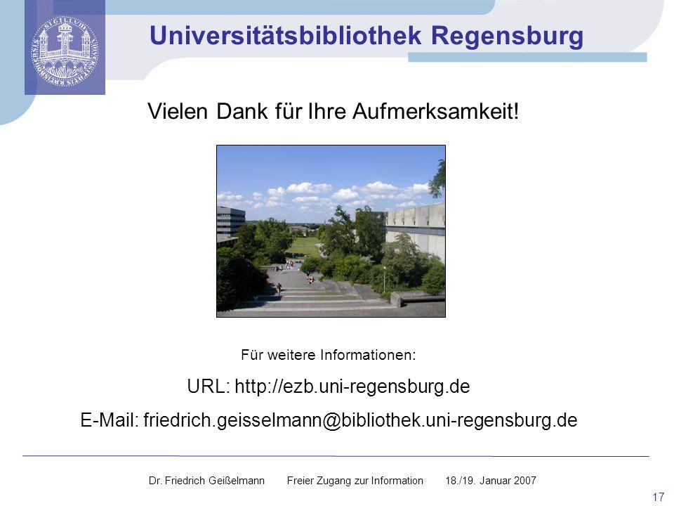 Universitätsbibliothek Regensburg 17 Vielen Dank für Ihre Aufmerksamkeit! Für weitere Informationen: URL: http://ezb.uni-regensburg.de E-Mail: friedri