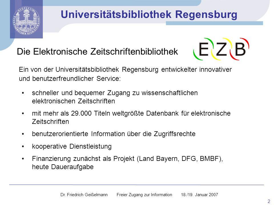 Universitätsbibliothek Regensburg 2 Die Elektronische Zeitschriftenbibliothek schneller und bequemer Zugang zu wissenschaftlichen elektronischen Zeits