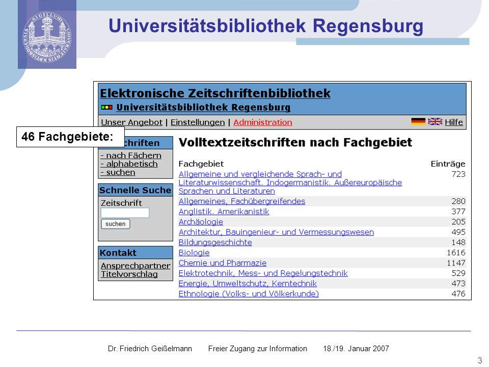 Universitätsbibliothek Regensburg 3 46 Fachgebiete: Dr. Friedrich Geißelmann Freier Zugang zur Information 18./19. Januar 2007