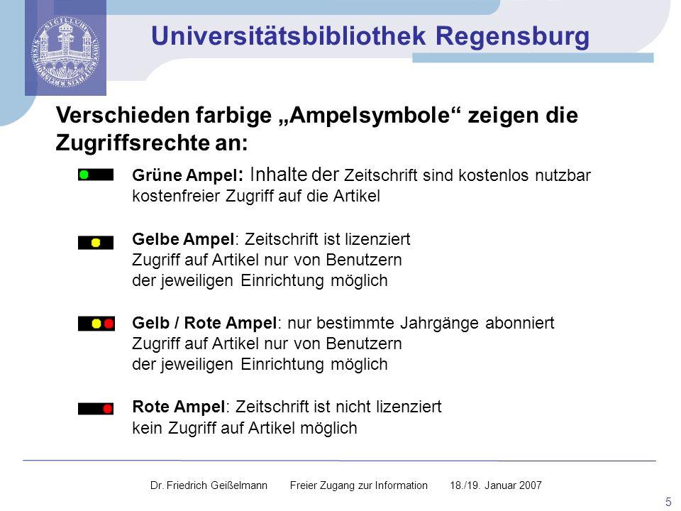 Universitätsbibliothek Regensburg 5 Verschieden farbige Ampelsymbole zeigen die Zugriffsrechte an: Grüne Ampel : Inhalte der Zeitschrift sind kostenlo