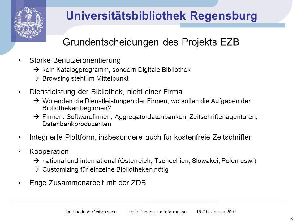 Universitätsbibliothek Regensburg 6 Starke Benutzerorientierung kein Katalogprogramm, sondern Digitale Bibliothek Browsing steht im Mittelpunkt Dienst
