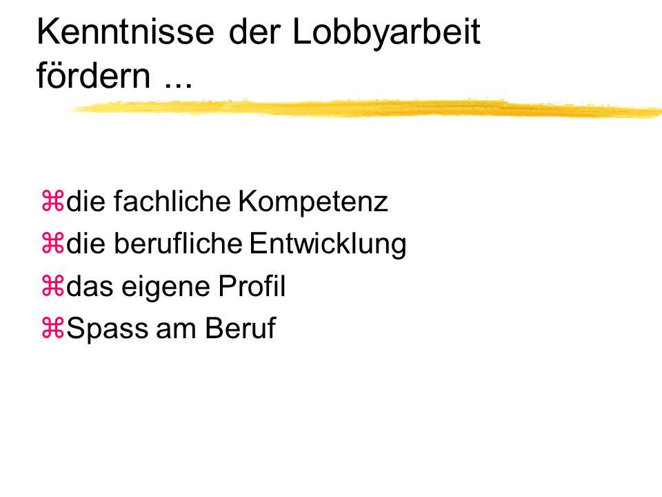 Kenntnisse der Lobbyarbeit fördern...