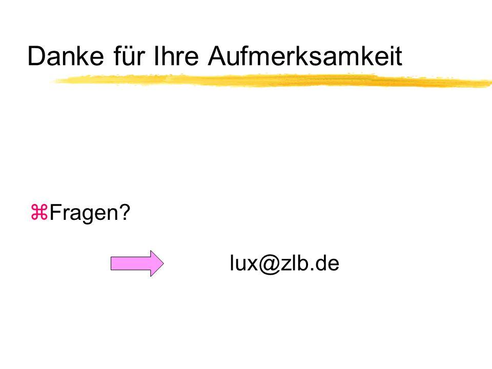 Danke für Ihre Aufmerksamkeit zFragen? lux@zlb.de