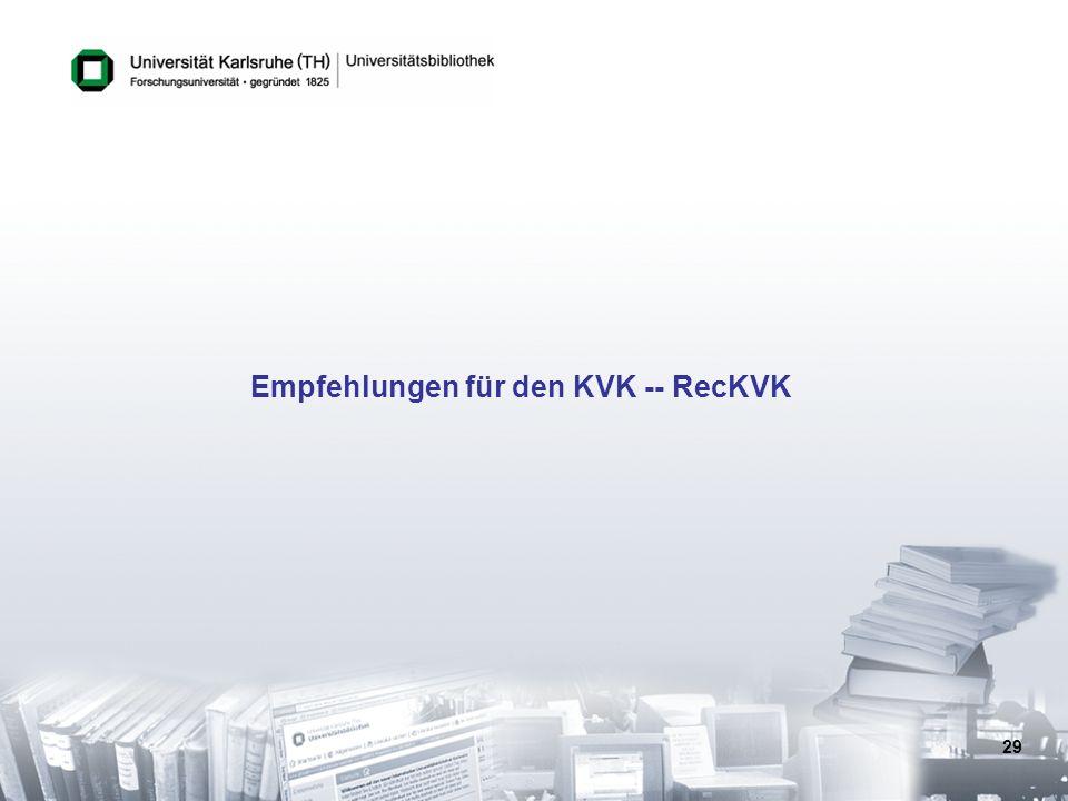 29 Empfehlungen für den KVK -- RecKVK