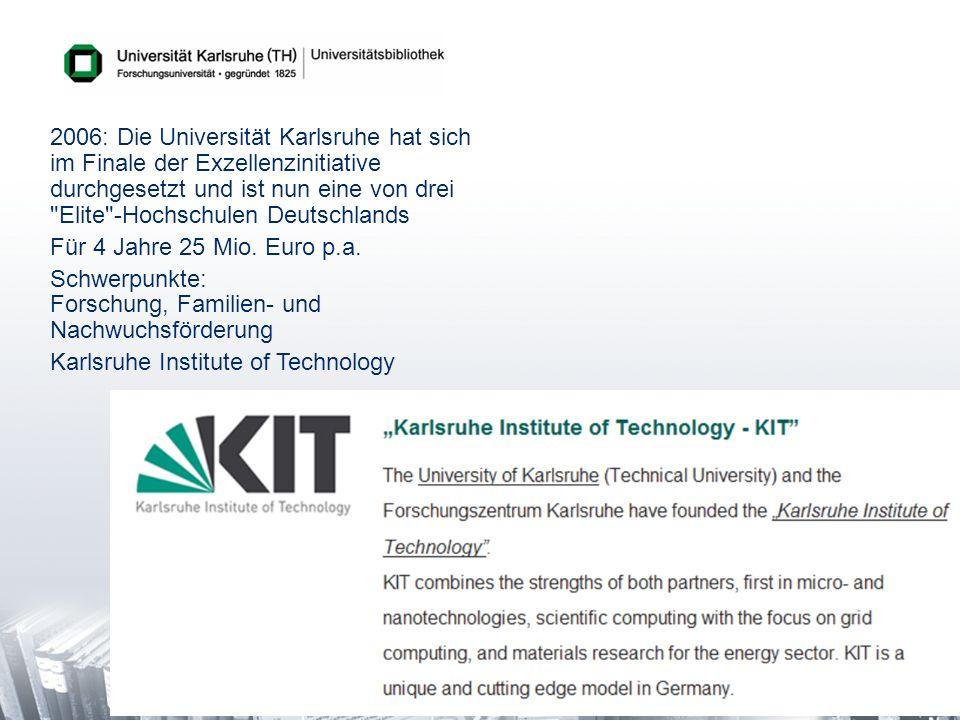 5 2006: Die Universität Karlsruhe hat sich im Finale der Exzellenzinitiative durchgesetzt und ist nun eine von drei