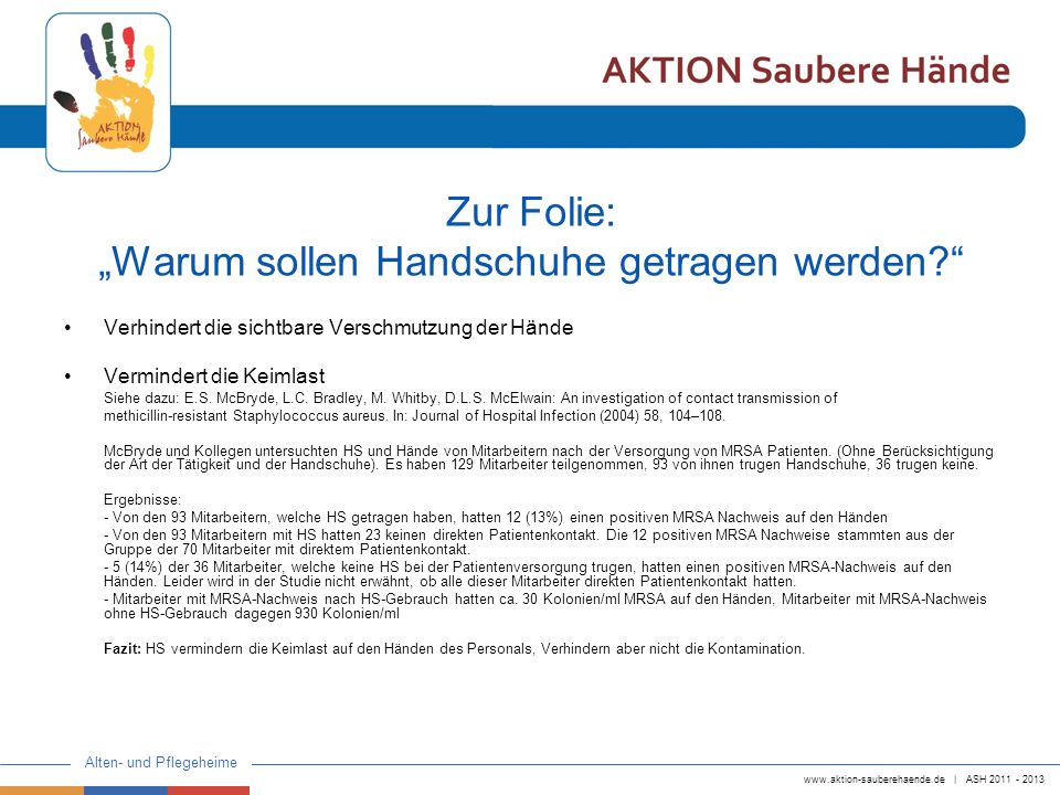www.aktion-sauberehaende.de | ASH 2011 - 2013 Alten- und Pflegeheime Zur Folie: Warum sollen Handschuhe getragen werden.