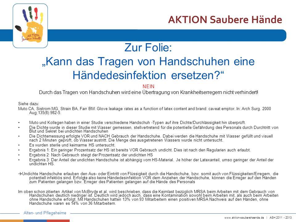 www.aktion-sauberehaende.de | ASH 2011 - 2013 Alten- und Pflegeheime Zur Folie: Kann das Tragen von Handschuhen eine Händedesinfektion ersetzen.