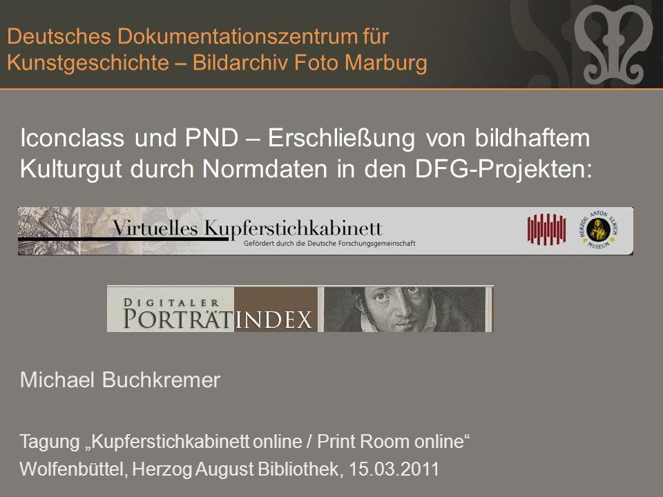 Deutsches Dokumentationszentrum für Kunstgeschichte – Bildarchiv Foto Marburg Iconclass und PND – Erschließung von bildhaftem Kulturgut durch Normdate