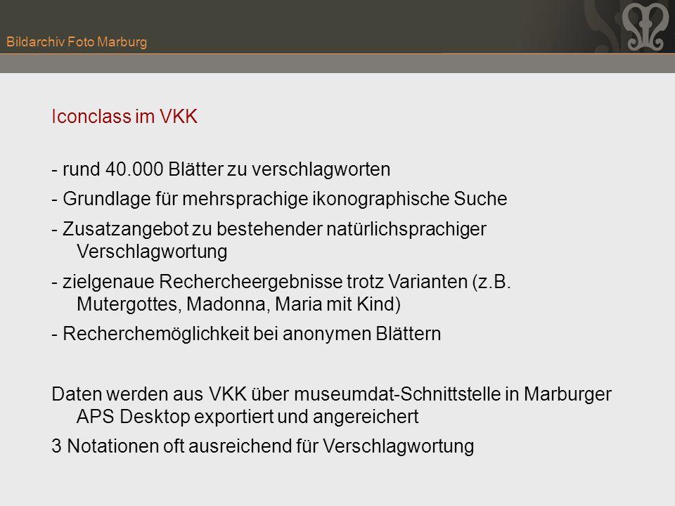 Bildarchiv Foto Marburg Iconclass im VKK - rund 40.000 Blätter zu verschlagworten - Grundlage für mehrsprachige ikonographische Suche - Zusatzangebot