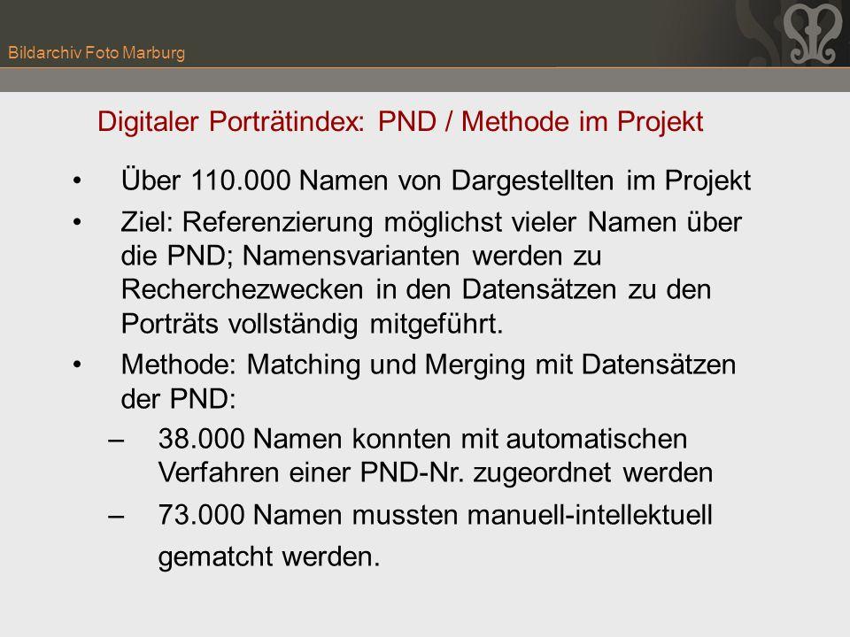 Bildarchiv Foto Marburg Über 110.000 Namen von Dargestellten im Projekt Ziel: Referenzierung möglichst vieler Namen über die PND; Namensvarianten werd