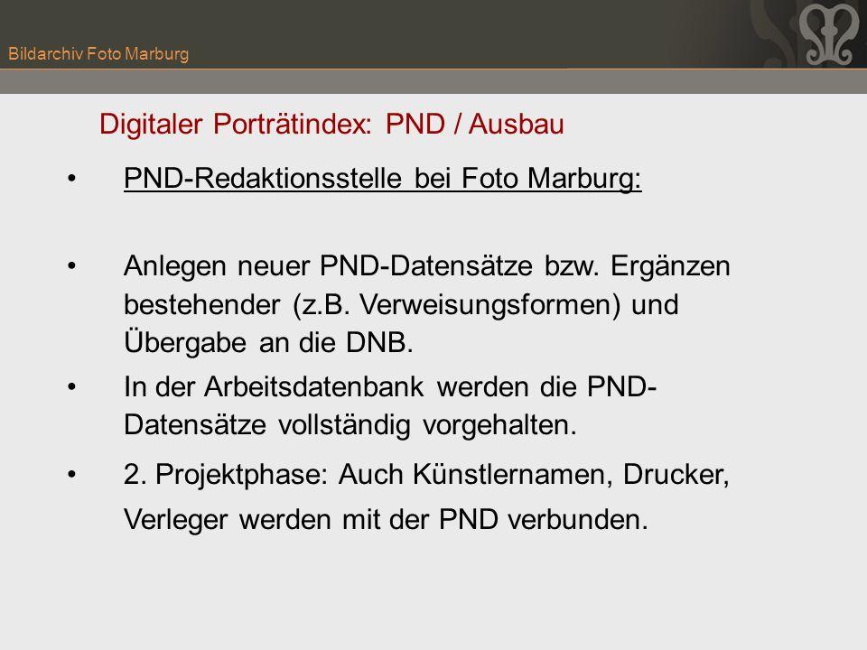 Bildarchiv Foto Marburg PND-Redaktionsstelle bei Foto Marburg: Anlegen neuer PND-Datensätze bzw. Ergänzen bestehender (z.B. Verweisungsformen) und Übe