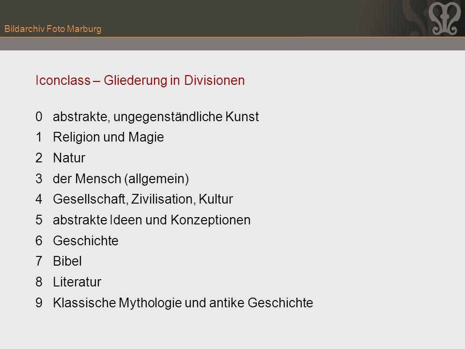 Bildarchiv Foto Marburg Iconclass – Gliederung in Divisionen 0abstrakte, ungegenständliche Kunst 1Religion und Magie 2Natur 3der Mensch (allgemein) 4G