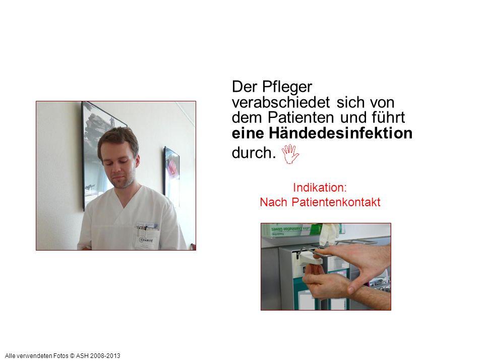 Der Pfleger verabschiedet sich von dem Patienten und führt eine Händedesinfektion durch. Indikation: Nach Patientenkontakt Alle verwendeten Fotos © AS