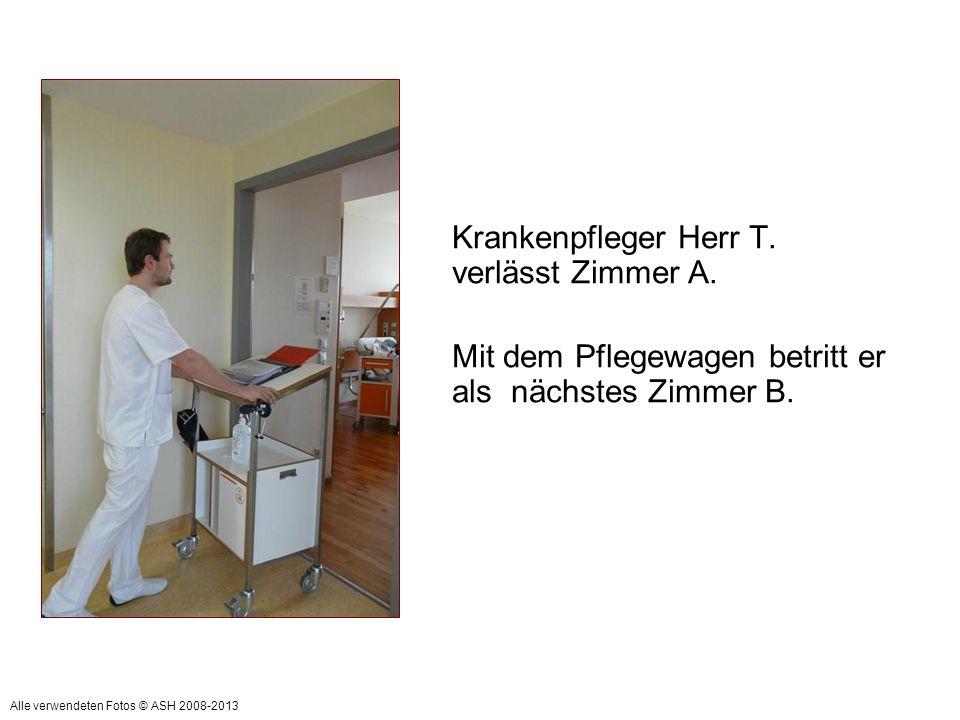Krankenpfleger Herr T. verlässt Zimmer A. Mit dem Pflegewagen betritt er als nächstes Zimmer B. Alle verwendeten Fotos © ASH 2008-2013