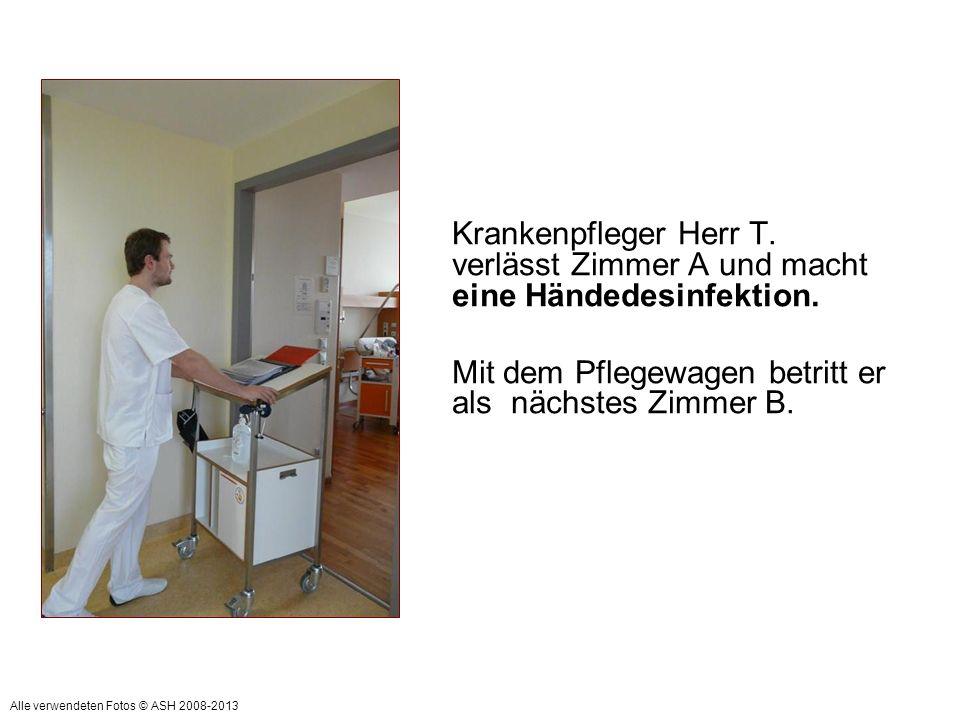 = Indikation Vor Patientenkontakt Indikation: Nach Patientenkontakt Danach zieht er seine Handschuhe aus.