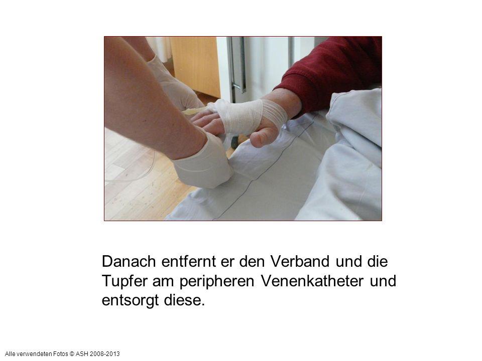 Danach entfernt er den Verband und die Tupfer am peripheren Venenkatheter und entsorgt diese. Alle verwendeten Fotos © ASH 2008-2013