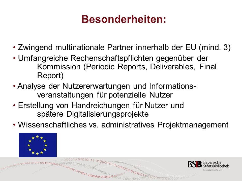 Besonderheiten: Aufgaben des Koordinators (BnF Paris): - Aufbau der Projektinfrastruktur (z.B.