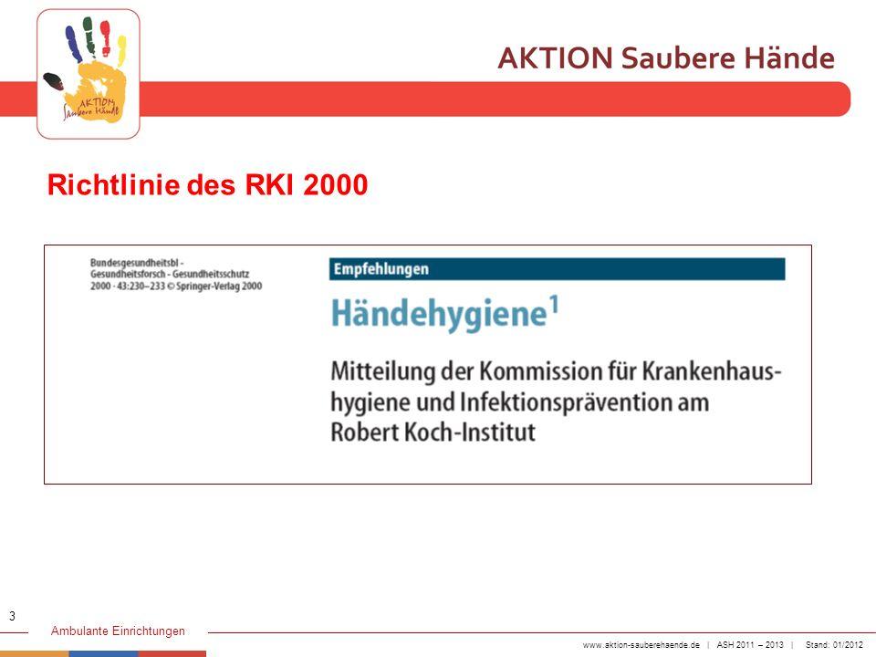 www.aktion-sauberehaende.de | ASH 2011 – 2013 | Stand: 01/2012 Ambulante Einrichtungen 1 Vor Patientenkontakt, um den Patienten vor der Besiedlung mit Erregern, welche sich temporär auf der Hand der Mitarbeiter befinden, zu schützen.