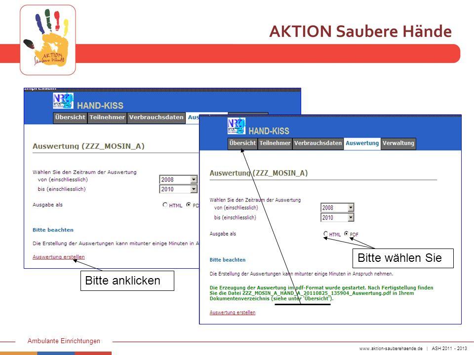 www.aktion-sauberehaende.de | ASH 2011 - 2013 Ambulante Einrichtungen Bitte anklicken Bitte wählen Sie