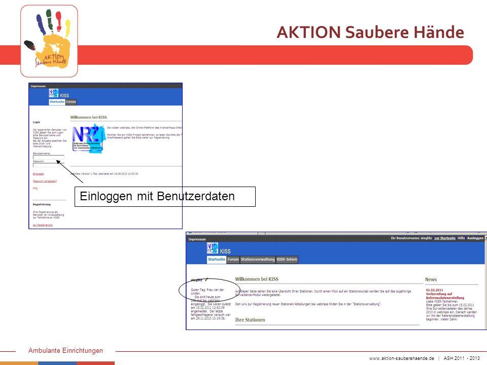 www.aktion-sauberehaende.de | ASH 2011 - 2013 Ambulante Einrichtungen Einloggen mit Benutzerdaten