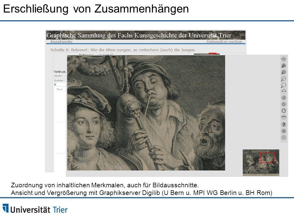 Zuordnung von inhaltlichen Merkmalen, auch für Bildausschnitte. Ansicht und Vergrößerung mit Graphikserver Digilib (U Bern u. MPI WG Berlin u. BH Rom)