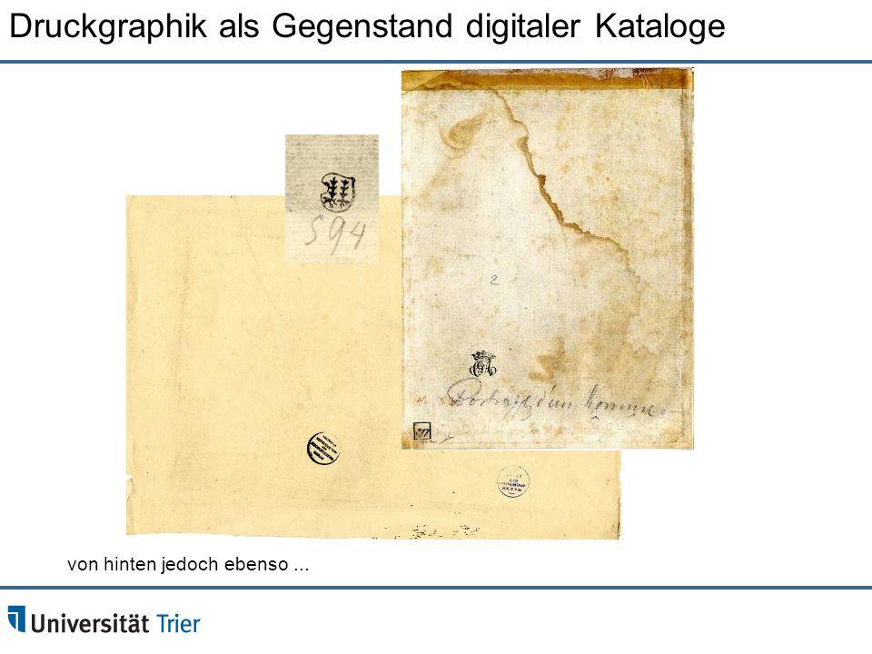 Druckgraphik als Gegenstand digitaler Kataloge von hinten jedoch ebenso...