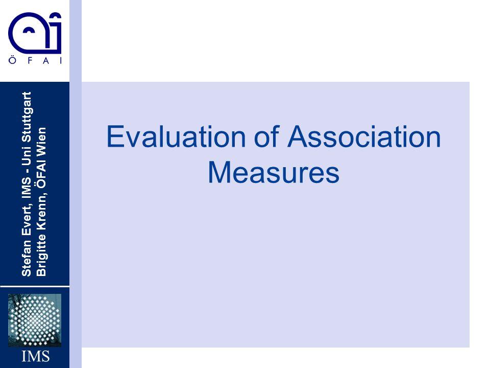 Stefan Evert, IMS - Uni Stuttgart Brigitte Krenn, ÖFAI Wien IMS Evaluation Procedure Source Corpus 1.992 1.992 1.986 1.578 1.652 1.672 2.440 1.596 1.731 1.992 2.947 1.999 1.705 1.717 1.719 1.723 1.724 1.998 1.999 2.449...