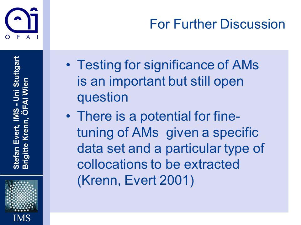 Stefan Evert, IMS - Uni Stuttgart Brigitte Krenn, ÖFAI Wien IMS Evaluation Experiments