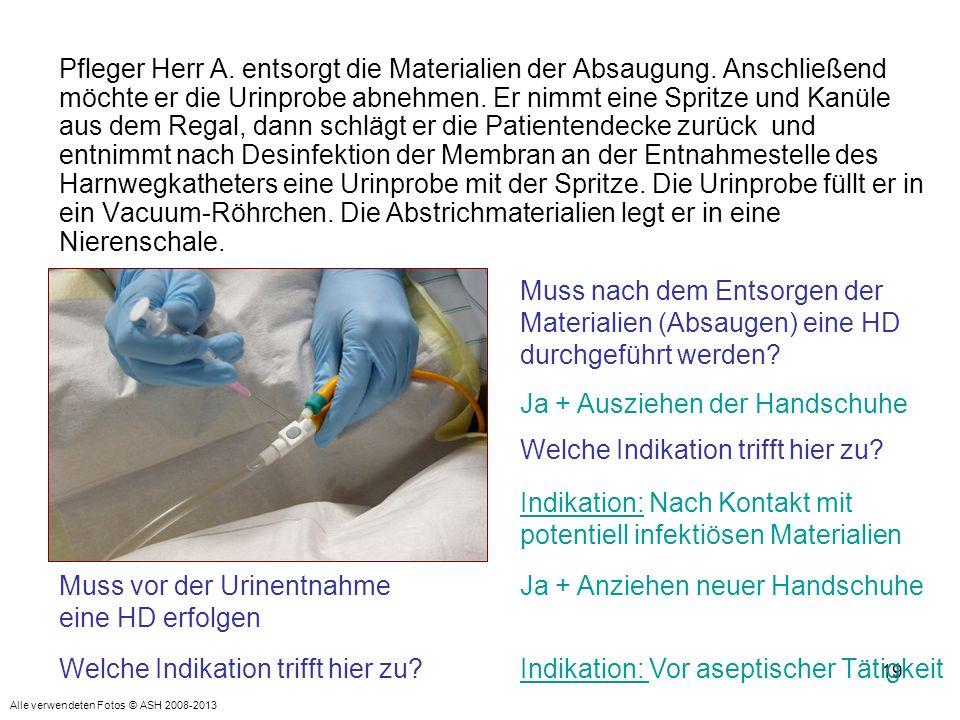 19 Pfleger Herr A.entsorgt die Materialien der Absaugung.