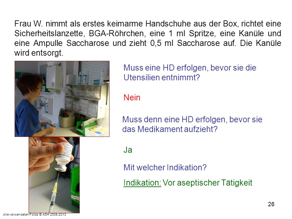 26 Frau W. nimmt als erstes keimarme Handschuhe aus der Box, richtet eine Sicherheitslanzette, BGA-Röhrchen, eine 1 ml Spritze, eine Kanüle und eine A