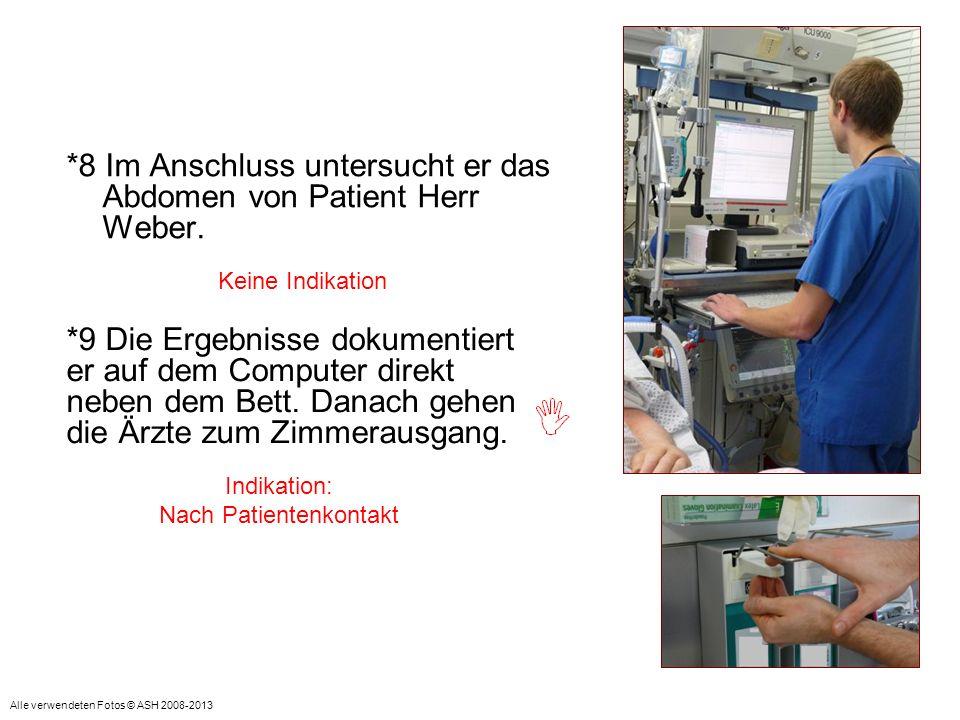 *8 Im Anschluss untersucht er das Abdomen von Patient Herr Weber.