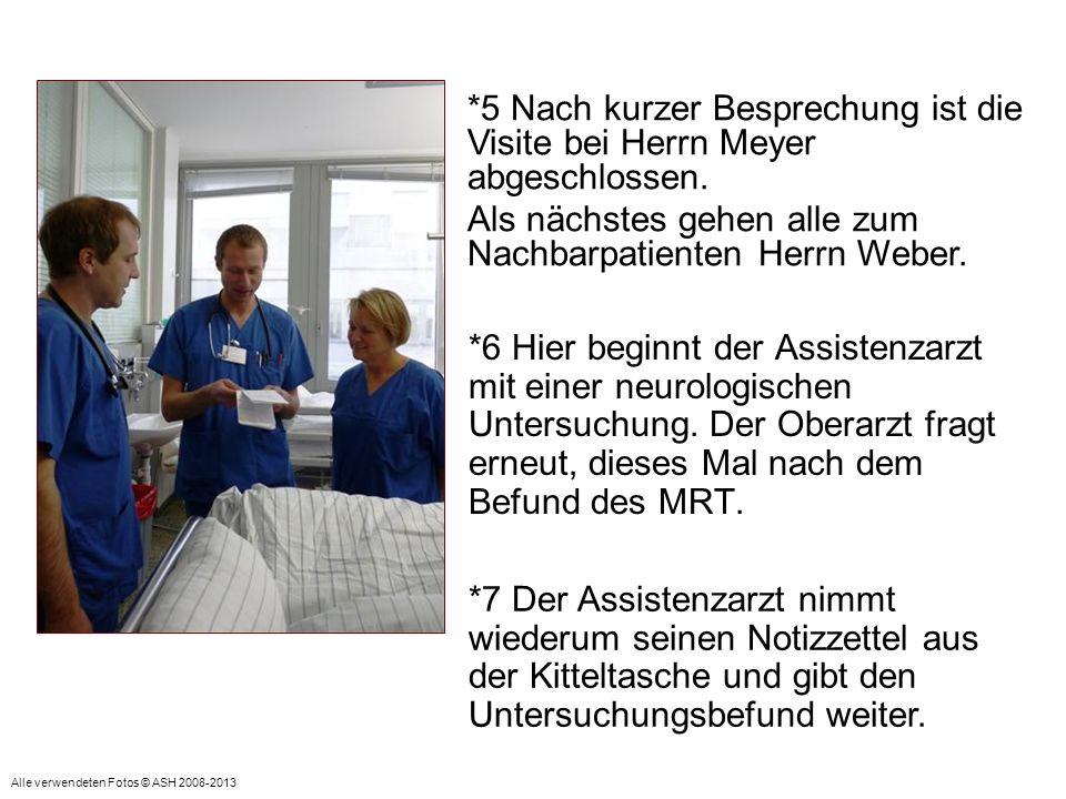 *6 Hier beginnt der Assistenzarzt mit einer neurologischen Untersuchung.