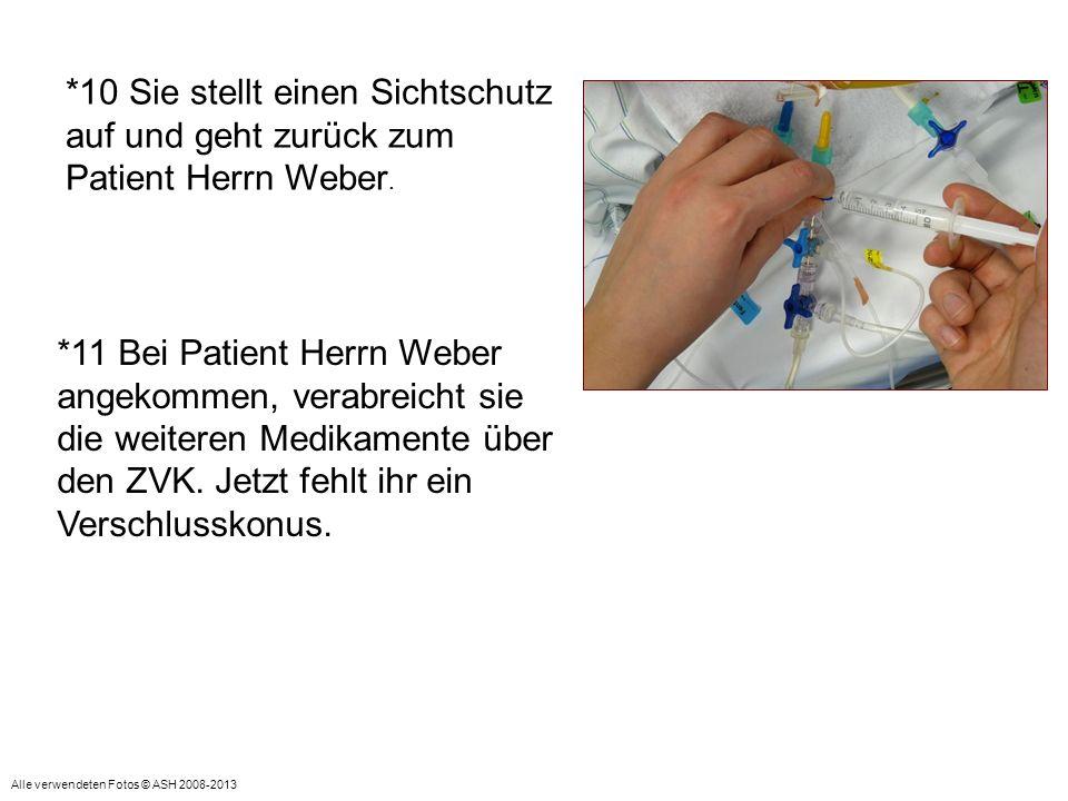 *11 Bei Patient Herrn Weber angekommen, verabreicht sie die weiteren Medikamente über den ZVK. Jetzt fehlt ihr ein Verschlusskonus. *10 Sie stellt ein