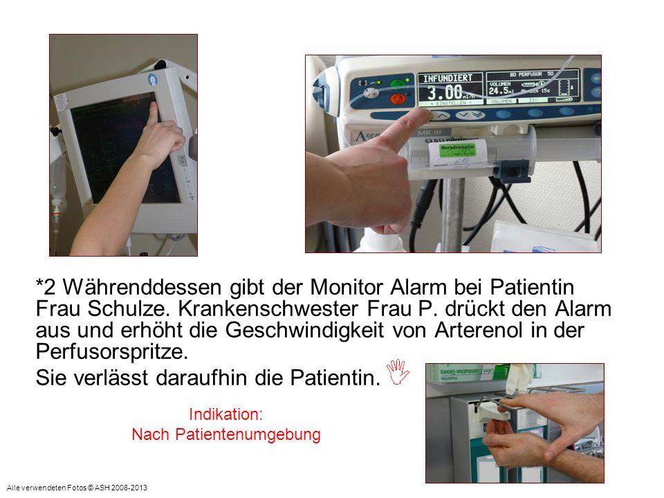 *2 Währenddessen gibt der Monitor Alarm bei Patientin Frau Schulze. Krankenschwester Frau P. drückt den Alarm aus und erhöht die Geschwindigkeit von A