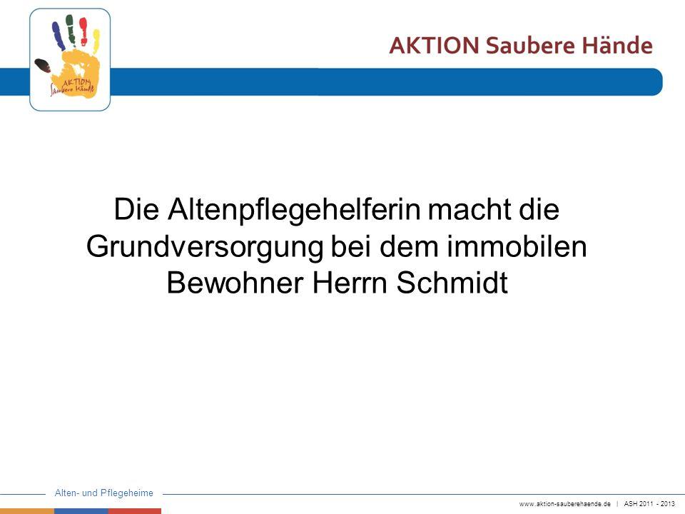 www.aktion-sauberehaende.de | ASH 2011 - 2013 Alten- und Pflegeheime Sie zieht Handschuhe an, um die Abstellfläche/den Nachttisch zu desinfizieren und die Pflegeutensilien zurückzustellen.
