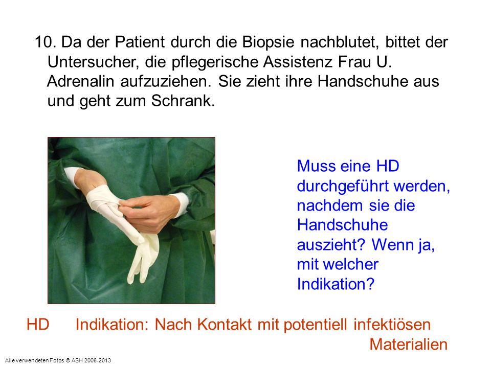 10. Da der Patient durch die Biopsie nachblutet, bittet der Untersucher, die pflegerische Assistenz Frau U. Adrenalin aufzuziehen. Sie zieht ihre Hand