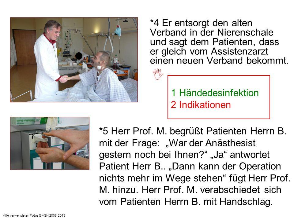 *4 Er entsorgt den alten Verband in der Nierenschale und sagt dem Patienten, dass er gleich vom Assistenzarzt einen neuen Verband bekommt. = Indikatio
