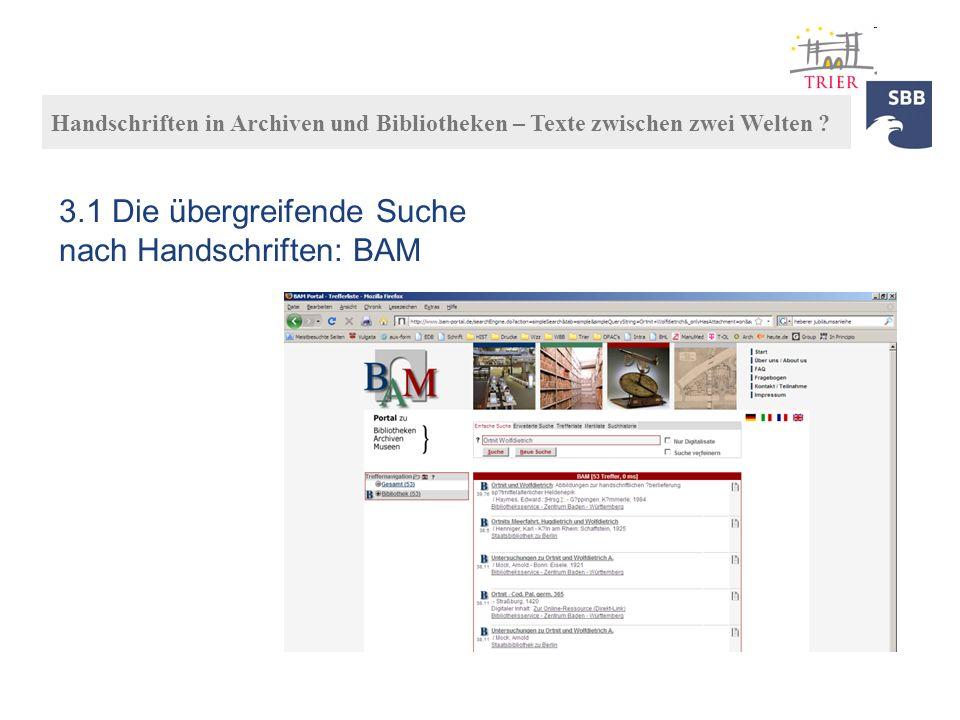 3.1 Die übergreifende Suche nach Handschriften: BAM