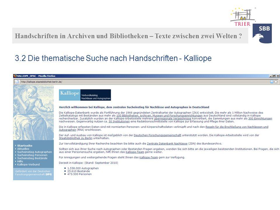 Handschriften in Archiven und Bibliotheken – Texte zwischen zwei Welten ? 3.2 Die thematische Suche nach Handschriften - Kalliope