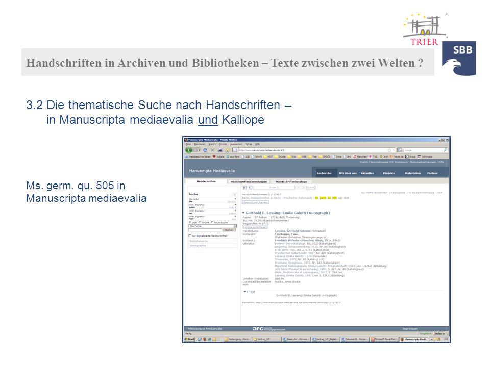 Handschriften in Archiven und Bibliotheken – Texte zwischen zwei Welten ? Ms. germ. qu. 505 in Manuscripta mediaevalia 3.2 Die thematische Suche nach