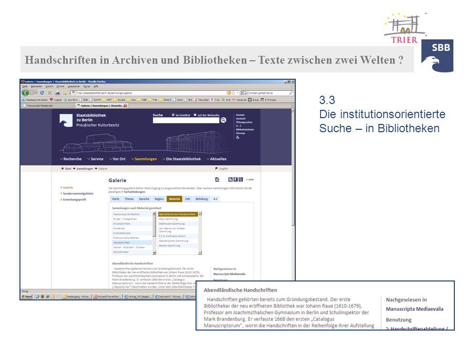 3.1 … und auf den Websites der SBB Findbüchern 3.3 Die institutionsorientierte Suche – in Bibliotheken