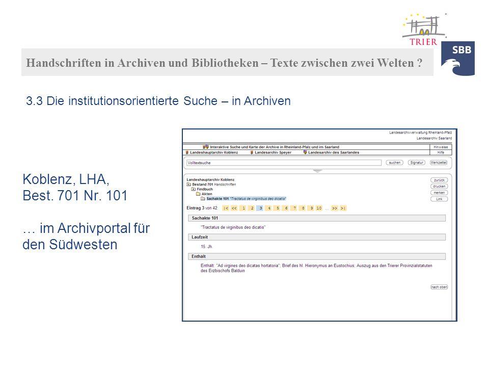 Koblenz, LHA, Best. 701 Nr. 101 … im Archivportal für den Südwesten Handschriften in Archiven und Bibliotheken – Texte zwischen zwei Welten ? 3.3 Die