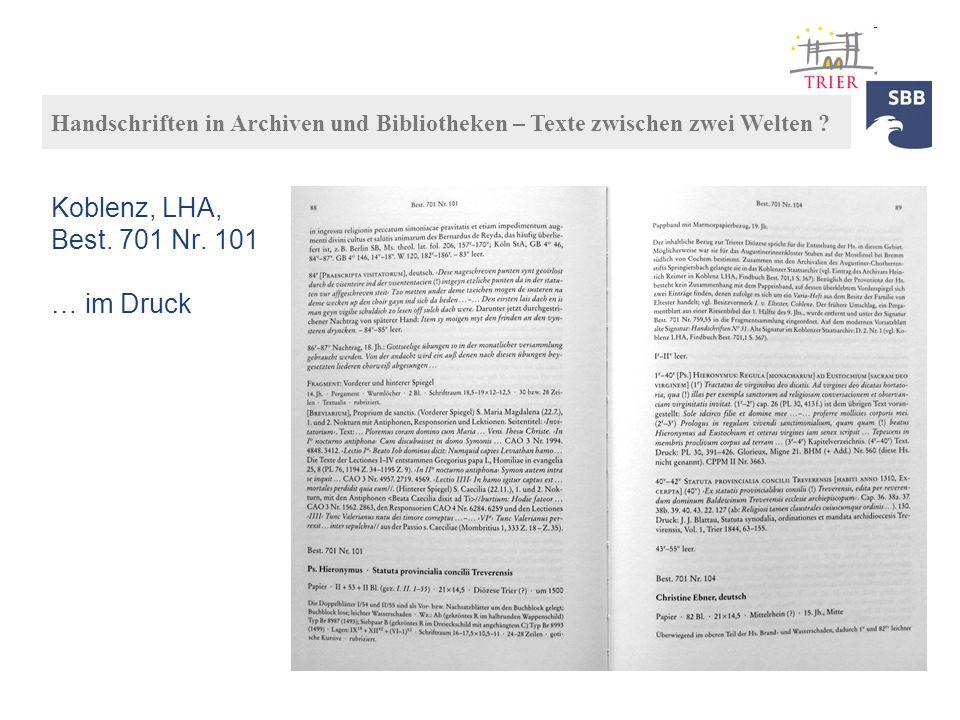 Koblenz, LHA, Best. 701 Nr. 101 … im Druck Handschriften in Archiven und Bibliotheken – Texte zwischen zwei Welten ?