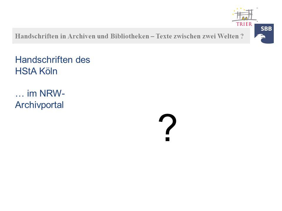 Handschriften des HStA Köln … im NRW- Archivportal ?