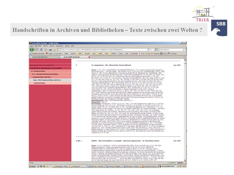 Handschriften in Archiven und Bibliotheken – Texte zwischen zwei Welten ?