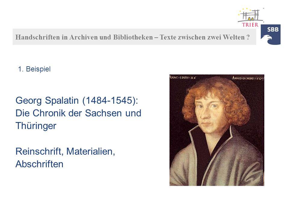 Georg Spalatin (1484-1545): Die Chronik der Sachsen und Thüringer Reinschrift, Materialien, Abschriften Handschriften in Archiven und Bibliotheken – T
