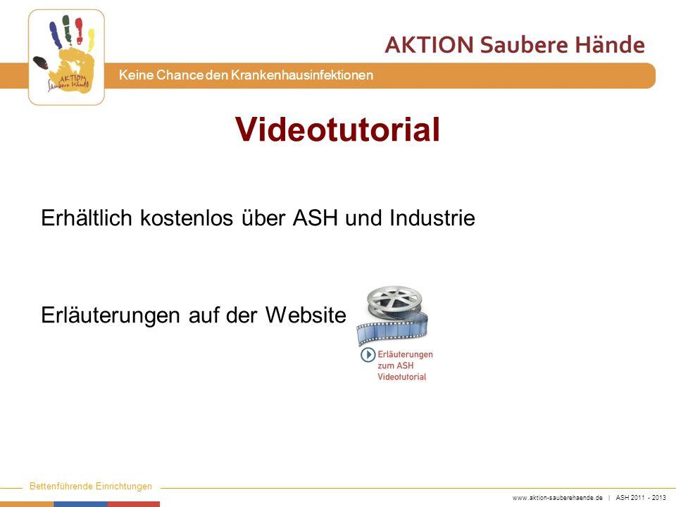 www.aktion-sauberehaende.de | ASH 2011 - 2013 Bettenführende Einrichtungen Keine Chance den Krankenhausinfektionen Erhältlich kostenlos über ASH und I