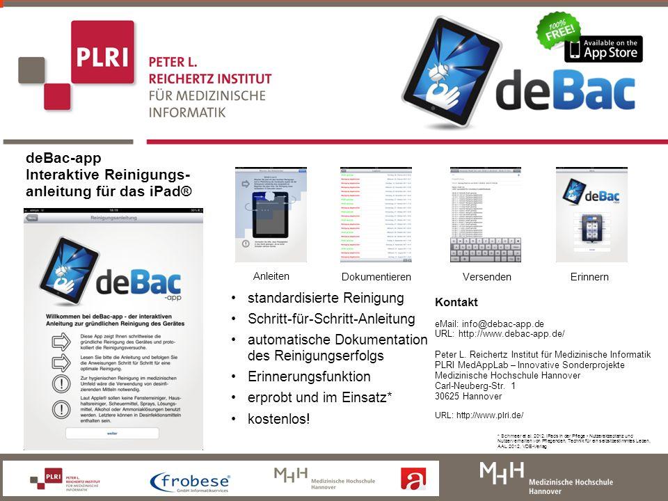 ASH-Erfahrungsaustausch 2012 deBac-app Interaktive Reinigungs- anleitung für das iPad® Anleiten ErinnernDokumentierenVersenden * Schmeer et al. 2012.