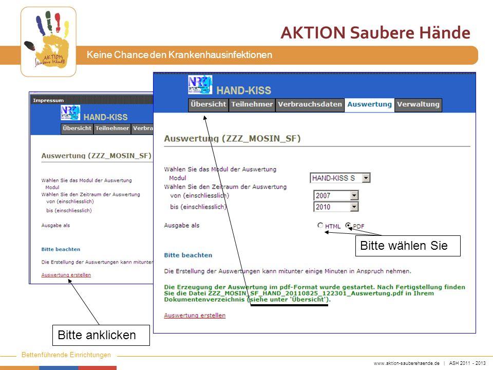 www.aktion-sauberehaende.de | ASH 2011 - 2013 Bettenführende Einrichtungen Keine Chance den Krankenhausinfektionen Bitte wählen Sie Bitte anklicken